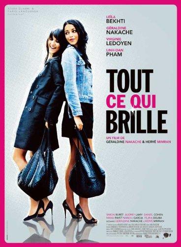 Tout ce qui brille Movie Poster (27 x 40 Inches - 69cm x 102cm) (2010) French -(Leïla Bekhti)(Géraldine Nakache)(Virginie Ledoyen)(Linh Dan Pham)(Simon Buret)(Audrey Lamy) (Teen-brillen)