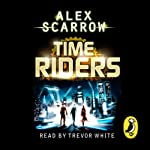 TimeRiders (Book 1) | Alex Scarrow