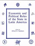 img - for Economic and Political Roles of the State in Latin America (Special Publication (University of Texas at Austin Institute of Latin American Studies)) book / textbook / text book