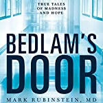 Bedlam's Door: True Tales of Madness and Hope | Mark Rubinstein