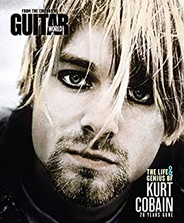Guitar World The Life & Genius of Kurt Cobain by [The Editors of Guitar World]