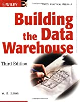 Building the Data Warehouse, 3rd Edition Front Cover