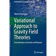 Variational Approach to Gravity Field Theories: From Newton to Einstein and Beyond (Undergraduate Lecture Notes in Physics)