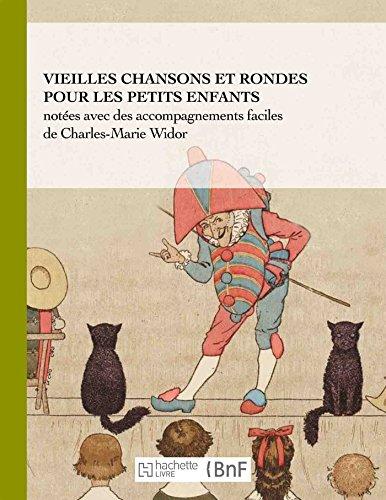 Vieilles Chansons Et Rondes Pour Les Petits Enfants, Notées Avec Des Accompagnements Faciles (Beaux Livres / Enfance) (French Edition)