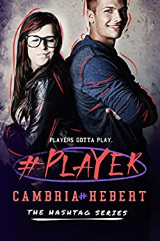 #Player (Hashtag Series Book 3) by [Hebert, Cambria]