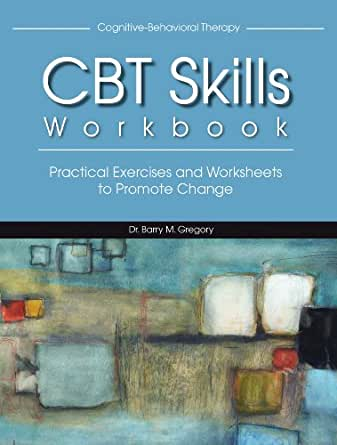 CBT Skills Workbook: Practical Exercises and Worksheets to Promote ...