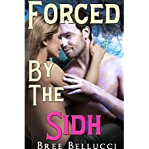 Forced By The Sidh (Lisa's Forced Seduction) (Forced Seduction Series Book 2)