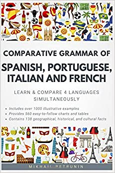 Comparative Grammar of Spanish, Portuguese, Italian and French