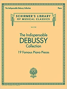 The Indispensable Debussy Collection 19 Favorite Piano