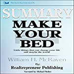Summary: Make Your Bed: Little Things That Can Change Your Life... and Maybe the World | Readtrepreneur Publishing