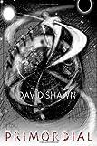 Primordial, David Shawn, 1466445521
