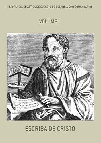 HistÓria EclesiÁstica De EusÉbio De CesarÉia Com ComentÁrios (Portuguese Edition)