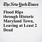 Flood Rips through Historic Maryland Town, Leaving at Least 2 Dead: ` | Mike Mcphate