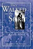 img - for They Walked in the Spirit: Personal Faith and Social Action in America book / textbook / text book