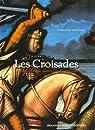 Les Croisades : La plus grande aventure du MoyenÂge par Delcourt