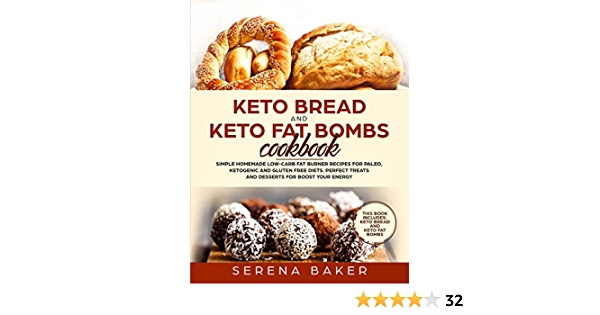 Keto Bread and Keto Fat Bombs Cookbook: Simple Homemade Low ...