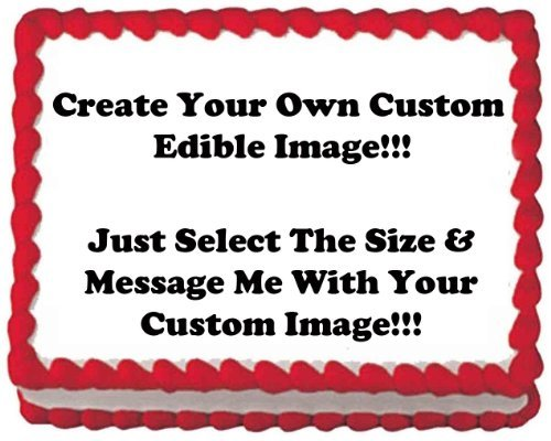 1/4 Sheet ~ Create Your Own Custom Edible Cake or Cupcake Image Topper!!! by Quantumchaos - Custom Cupcake