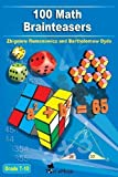 img - for 100 Math Brainteasers (Grade 7, 8, 9, 10). Arithmetic, Algebra and Geometry Brain Teasers, Puzzles, Games and Problems with Solutions: Math olympiad contest problems for elementary and middle schools by Romanowicz, Zbigniew (10/31/2012) book / textbook / text book