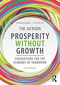 Prosperity without Growth: Foundations for the Economy of Tomorrow by [Jackson, Tim]