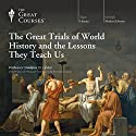 The Great Trials of World History and the Lessons They Teach Us Lecture by The Great Courses Narrated by Professor Douglas O. Linder JD