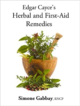 Edgar Cayce's Herbal and First-Aid Remedies by [Gabbay, Simone]