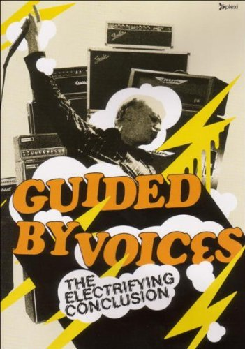 Guided by Voices - The Electrifying Conclusion by New Video Group, Inc.