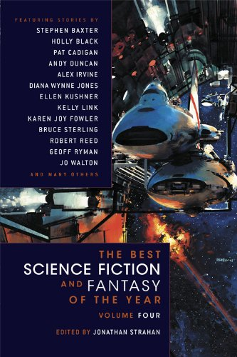 The Best Science Fiction and Fantasy of the Year Volume 4