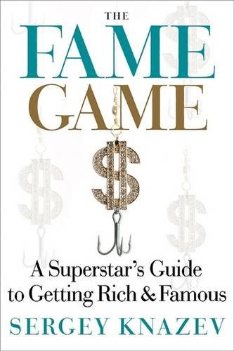 The Fame Game  A Superstars Guide To Getting Rich   Famous