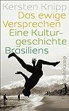 Das ewige Versprechen: Eine Kulturgeschichte Brasiliens (suhrkamp taschenbuch)