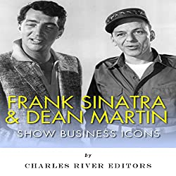 Frank Sinatra & Dean Martin: Show Business Icons