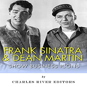 Frank Sinatra & Dean Martin: Show Business Icons Audiobook