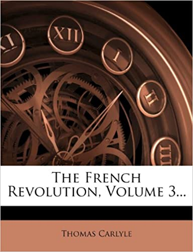 The French Revolution, Volume 3...