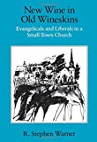 img - for New Wine in Old Wineskins: Evangelicals and Liberals in a Small-Town Church book / textbook / text book