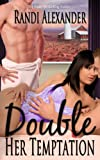Double Her Temptation (Double Seduction Book 3)