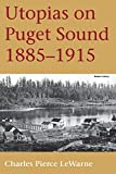 img - for Utopias on Puget Sound, 1885-1915 book / textbook / text book