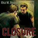 Closure | Kyle W. Russell