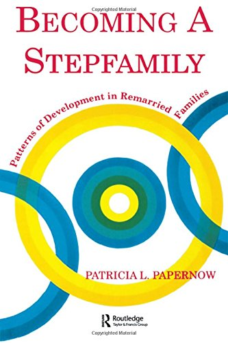 Becoming A Stepfamily: Patterns of Development in Remarried Families (Gestalt Institute of Cleveland Book Series)