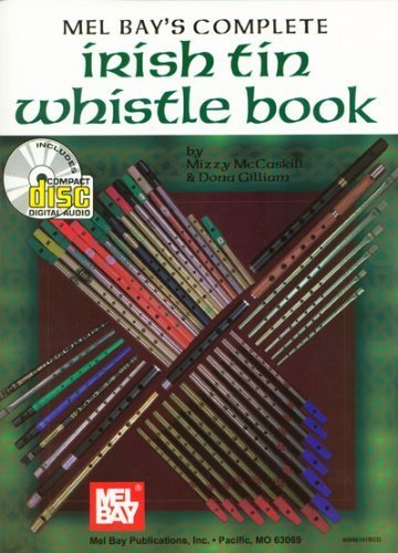 (Mel Bays Complete Irish Tin Whistle Book by Mizzy McCaskill, Dona Gilliam (2004) Sheet music)