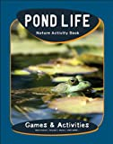 Pond Life Nature Activity Book, James Kavanagh, 158355582X