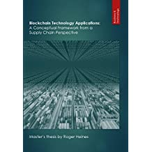 Blockchain Technology Applications: A Conceptual Framework from a Supply Chain Perspective