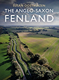 The Anglo-Saxon Fenland (Windgather)
