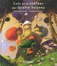 Lulu Vroumette : Lulu et le château des Quatre Saisons par Daniel Picouly