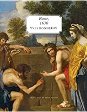 Rome, 1630: The Horizon of the Early Baroque, Followed by Five Essays on Seventeenth-Century Art