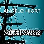 Røverhistorier og søforklaringer   Angelo Hjort