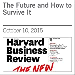 The Future and How to Survive It | Richard Dobbs,Tim Koller,Sree Ramaswamy