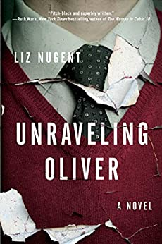 Unraveling Oliver: A Novel by [Nugent, Liz]