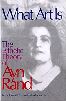 Book What Art Is: The Esthetic Theory of Ayn Rand by Louis Torres (2000-06-03)