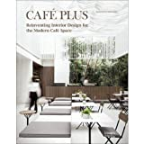 img - for Caf  Plus: Reinventing Interior Design for the Modern Caf  Space book / textbook / text book
