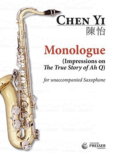 Monologue, Impressions on 'The True Story of Ah Q' (Arranged for Saxophone) by Jeffrey Heisler (2013) Sheet music