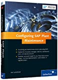 Configuring SAP Plant Maintenance, Liebstückel, Karl, 1592299326